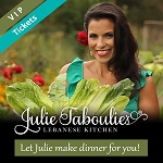 Julie Taboulie Dinner - VIP Tickets
