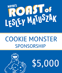 Cookie Monster Sponsorship  - Mayor's Roast