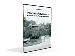 Peoria's Playground: A History of the Peoria Park Distirct - DVD